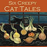 Six Creepy Cat Tales | H. P. Lovecraft,Barry Pain,William James Wintle,Edgar Allan Poe,Hugh Walpole,E. F. Benson