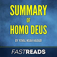 Summary of Homo Deus by Yuval Noah Harari | Includes Key Takeaways & Analysis Audiobook by  FastReads Narrated by Lisa Negron