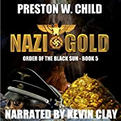 Nazi Gold: Order of the Black Sun, Book 5 | P.W. Child