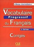 Vocabulaire progressif du français - 2e édition: Niveau intermédiaire - Corrigés