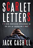 Scarlet Letters: The Ever-Increasing Intolerance of the Cult of Liberalism