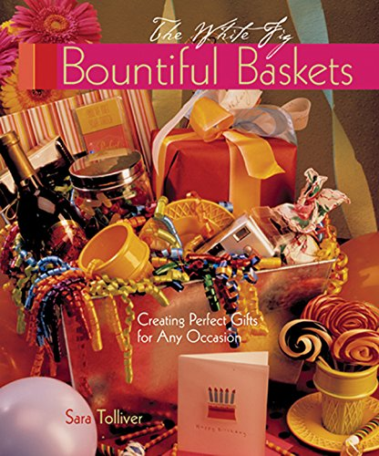 Bountiful Baskets: Creating Perfect Gifts for Any Occasion