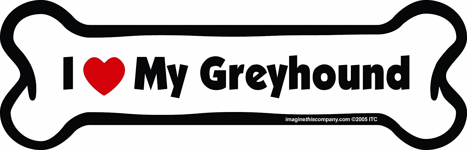 Imagine This Bone Car Magnet I Love My Greyhound 2 Inch by 7 Inch