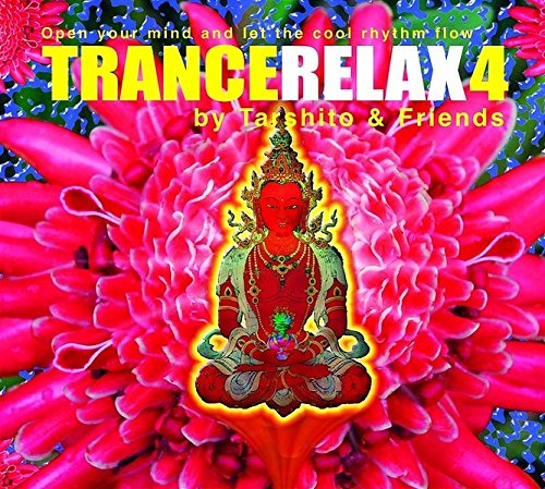 Trance Relax 4: Open your mind and let the cool rhythm flow