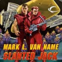 Slanted Jack: Jon & Lobo, Book 2 Audiobook by Mark L. Van Name Narrated by Tom Stechschulte