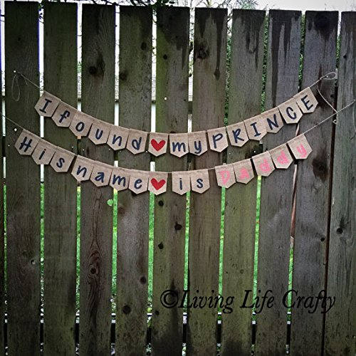 I found my PRINCE, His name is Daddy Banner, Burlap Sign, Nursery Decor