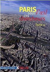 Paris sous l'oeil des chercheurs : Tome 2