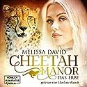 Das Erbe (Cheetah Manor 1): Das Erbe Hörbuch von Melissa David Gesprochen von: Marlene Rauch