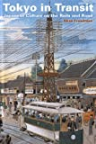 Tokyo in Transit, Alisa Freedman, 0804771448