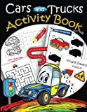 img - for Cars and Trucks Activity Book for kids: Mazes, Coloring, Dot to Dot,Draw using the grid,shadow matching game,Word Search Puzzle (Activity Book for Kids Ages 4-8, 5-12) (Volume 2) book / textbook / text book