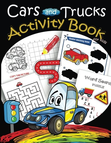 (Cars and Trucks Activity Book for kids: Mazes, Coloring, Dot to Dot,Draw using the grid,shadow matching game,Word Search Puzzle (Activity Book for Kids Ages 4-8, 5-12) (Volume 2))