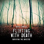 Flirting with Death: Surviving the Infected | Boyd Craven III