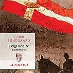 Evigt udelte sammen (Slægten 20) | Peder Bundgaard