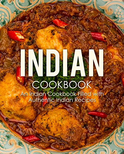 Indian Cookbook: An Indian Cookbook Filled with Authentic Indian Recipes by BookSumo Press
