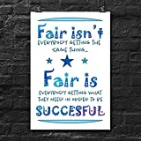 Fair Isn't Everybody Getting The Same Thing Poster Wall Print | Elementary School High School Jr. High Classroom Home Office Dorm | 18 X 12 Inches | SJC266