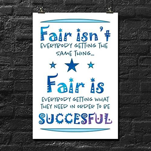 Fair Isn't Everybody Getting The Same Thing Poster Wall Print | Elementary School High School Jr. High Classroom Home Office Dorm | 18 X 12 Inches | SJC266 -