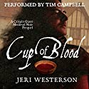 Cup of Blood: A Crispin Guest Medieval Noir Prequel Audiobook by Jeri Westerson Narrated by Tim Campbell