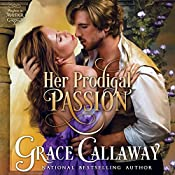 Her Prodigal Passion : Mayhem in Mayfair Volume 4 | Grace Callaway
