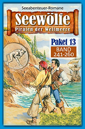Seewölfe Paket 13: Seewölfe - Piraten der Weltmeere, Band 241 bis 260 (German Edition)