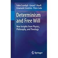 Determinism and Free Will: New Insights from Physics, Philosophy, and Theology