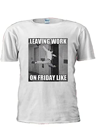 932f67d576602 Leaving Work On Friday Like Funny When Holiday Unisex T Shirt Top Men Women  Ladies  Amazon.co.uk  Clothing