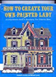 How to Create Your Own Painted Lady, Michael Larsen and Elizabeth Pomada, 0525247459