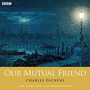 Charles Dickens's Our Mutual Friend (Woman's Hour Drama) Radio/TV Program
