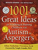 1001 Great Ideas for Teaching and Raising Children with Autism or Asperger's, Revised and Expanded 2nd Edition