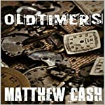 OldTimers: A Tale of the Blunders of Modern Technology | Matthew Cash