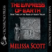 The Empress of Earth: Book Three of the Roads of Heaven | Melissa Scott