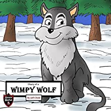 Diary of a Wimpy Wolf: Lost in the Winter Storms: Kids' Adventure Stories Audiobook by Jeff Child Narrated by John H Fehskens