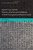 Sievers' Law and the History of Semivowel Syllabicity in Indo-European and Ancient Greek (Oxford Classical Monographs)