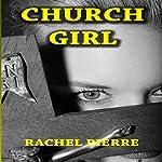 Church Girl | Rachel Pierre