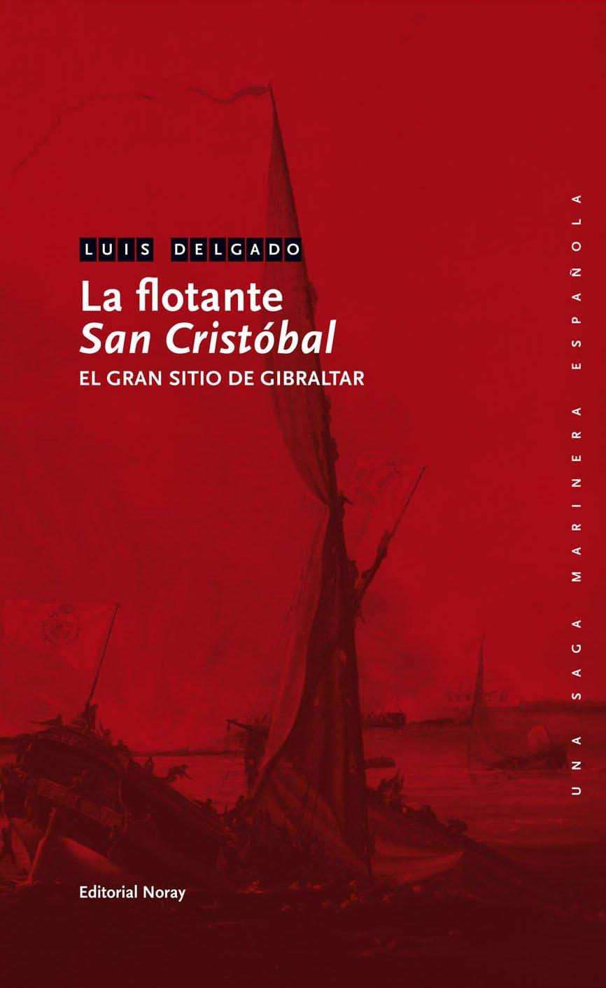 La flotante San Cristóbal: El gran sitio de Gibraltar Una saga ...