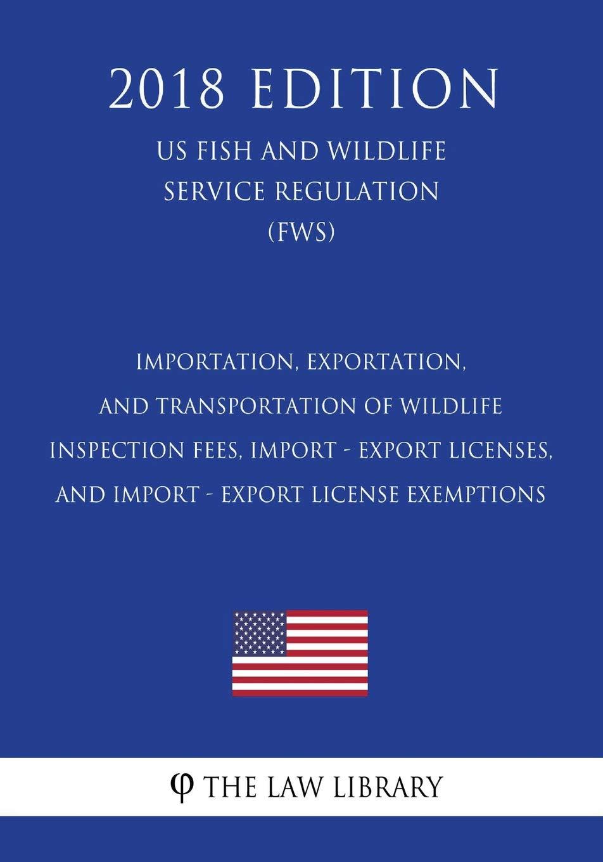 Importation, Exportation, and Transportation of Wildlife