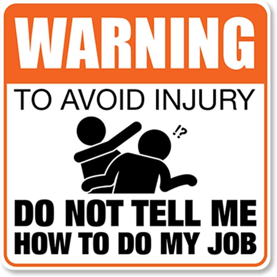 Funny Novelty Decal Vinyl Sticker Decal for Laptop Tumbler Car Notebook Window or Wall ITS A SKIN Warning to Avoid Injury Do Not Tell Me How to Do My Job