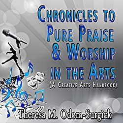 Chronicles to Pure Praise & Worship in the Arts