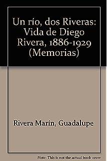 Un río, dos Riveras: Vida de Diego Rivera, 1886-1929 (Memorias