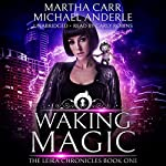 Waking Magic: The Revelations of Oriceran: The Leira Chronicles, Volume 1 | Martha Carr,Michael Anderle