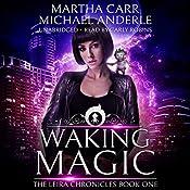 Waking Magic: The Revelations of Oriceran: The Leira Chronicles, Volume 1 | Martha Carr, Michael Anderle