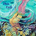 This Fall Audiobook by Paul Kameen Narrated by Paul Kameen