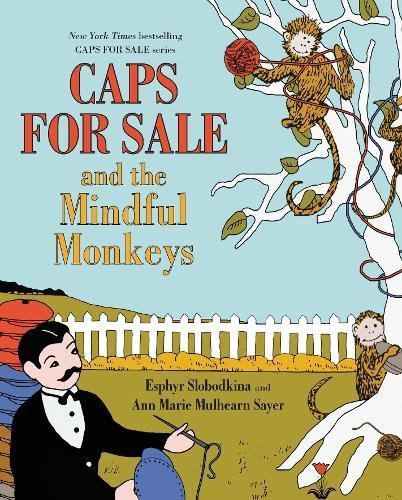 Caps for Sale and the Mindful Monkeys - Book  of the Caps for Sale