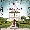 House of Shadows Audiobook by Nicola Cornick Narrated by Heather Wilds, Fiona Hardingham, Beverley A Crick