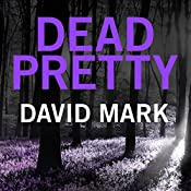Dead Pretty: The 5th DS McAvoy Novel | David Mark