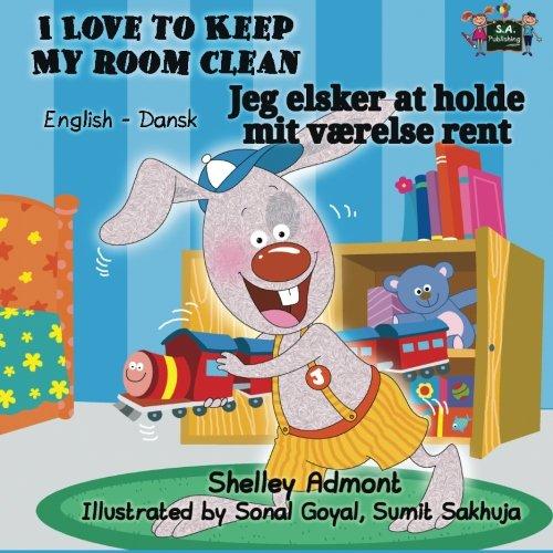 I Love to Keep My Room Clean (bilingual danish childrens books ): childrens books in danish, danish kids books (English Danish Bilingual Collection) (Danish - Danish The Collection