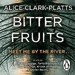 Bitter Fruits | Alice Clark-Platts