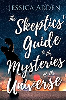 The Skeptics' Guide to the Mysteries of the Universe: (Skeptics' Guide #1) by [Arden, Jessica]