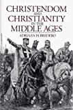 Christendom and Christianity in the Middle Ages, Adriaan H. Bredero, 0802836925
