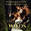 The Wilds: The Wilds, Book One Audiobook by Donna Augustine Narrated by Angel Clark