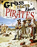 Gross Facts About Pirates (Gross History)